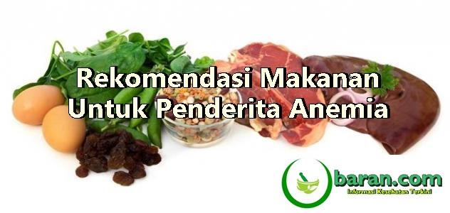 9 Rekomendasi Makanan Untuk Penderita Anemia